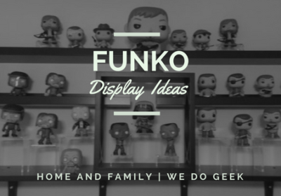 Funko Display Ideas -- Home and Family --- We Do Geek