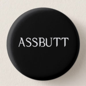Bitch, Jerk, Assbutt Mini-Buttons (Assbutt) -- We Do Geek