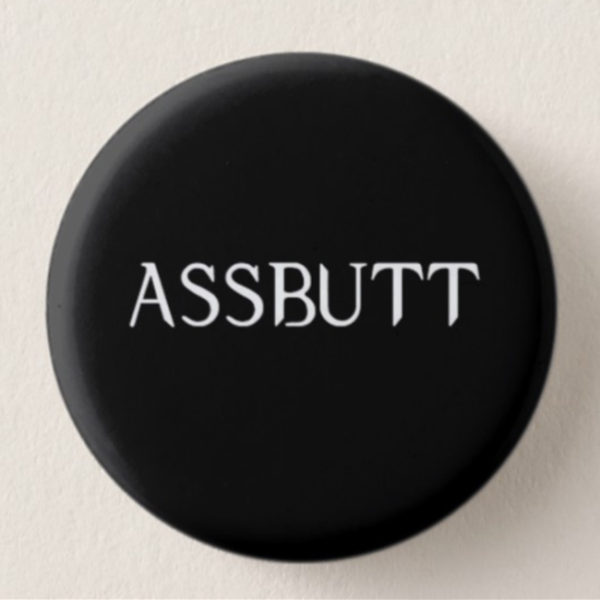 Bitch, Jerk, Assbutt Mini-Buttons (Assbutt) -- We Do Geek