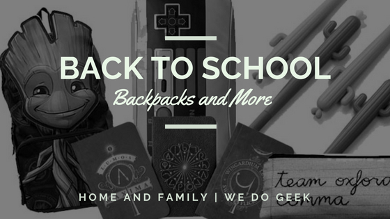 Back to School Backpacks and More -- Home and Family --- We Do Geek