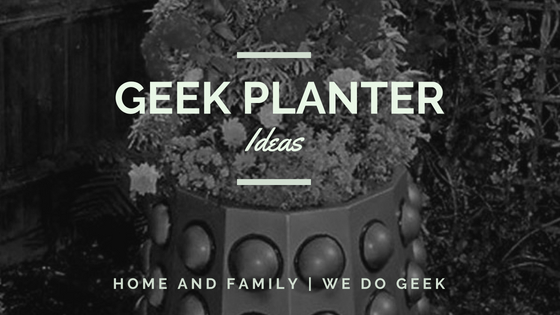 Geek Planter Ideas -- Home and Family --- We Do Geek