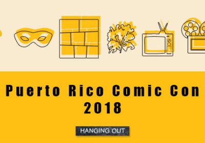 Puerto Rico Comic Con 2018 -- Hanging Out --- We Do Geek