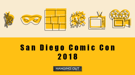 San Diego Comic Con 2018 -- Hanging Out --- We Do Geek
